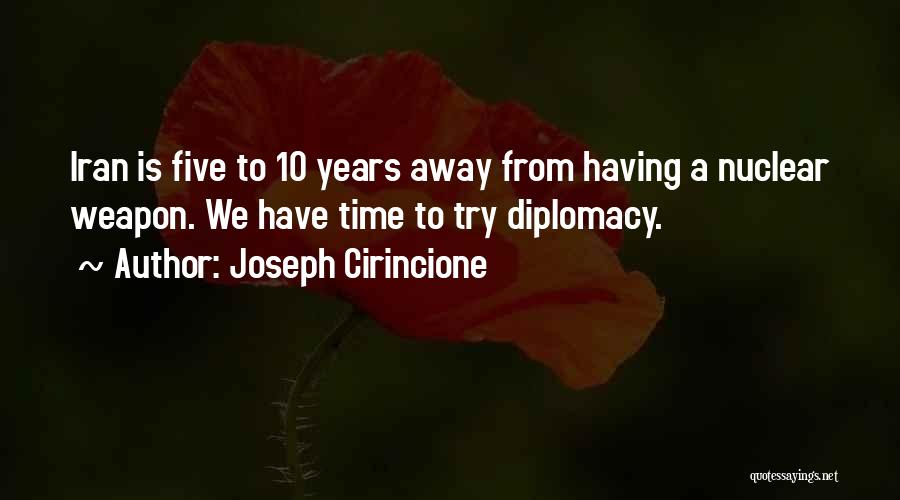 Nuclear Weapon Quotes By Joseph Cirincione