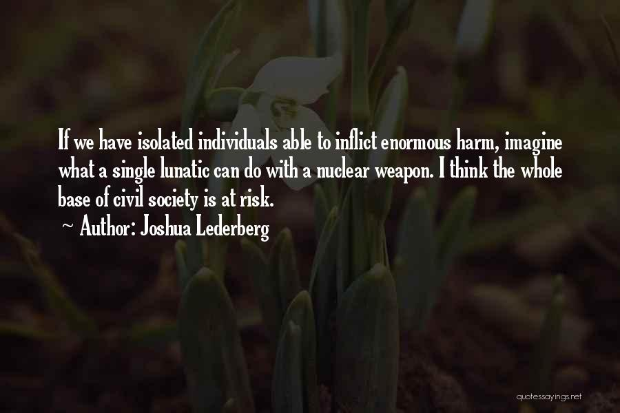 Nuclear Weapon Quotes By Joshua Lederberg