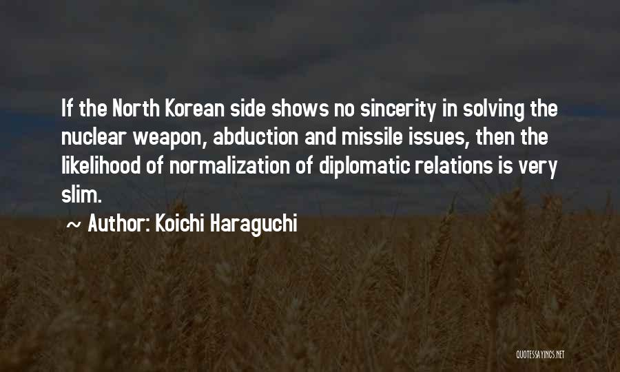 Nuclear Weapon Quotes By Koichi Haraguchi