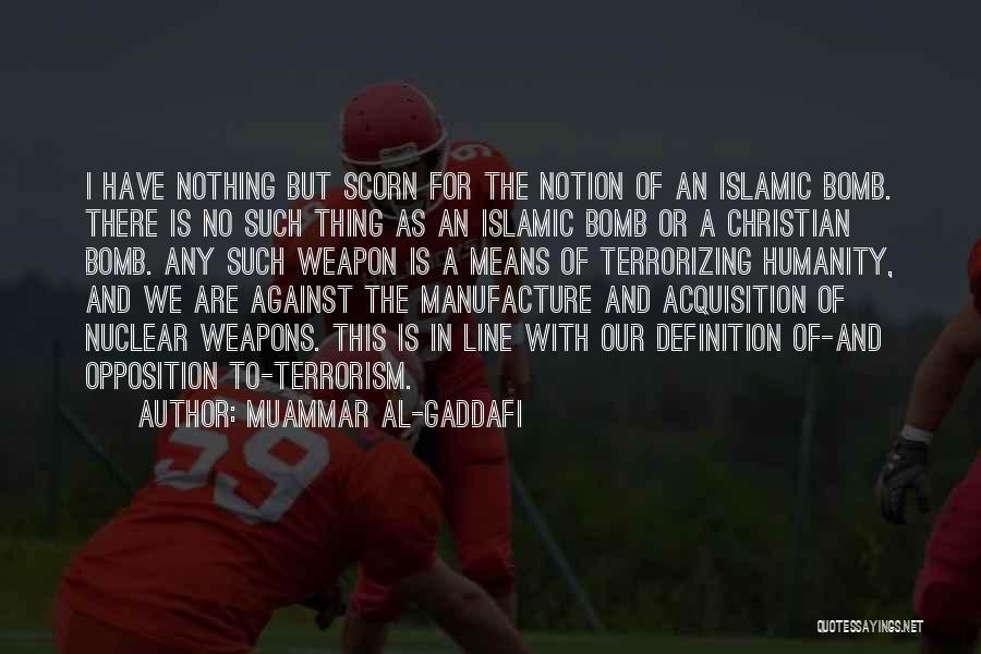 Nuclear Weapon Quotes By Muammar Al-Gaddafi