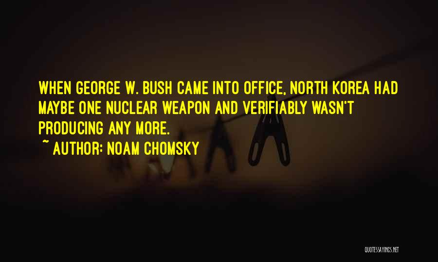 Nuclear Weapon Quotes By Noam Chomsky