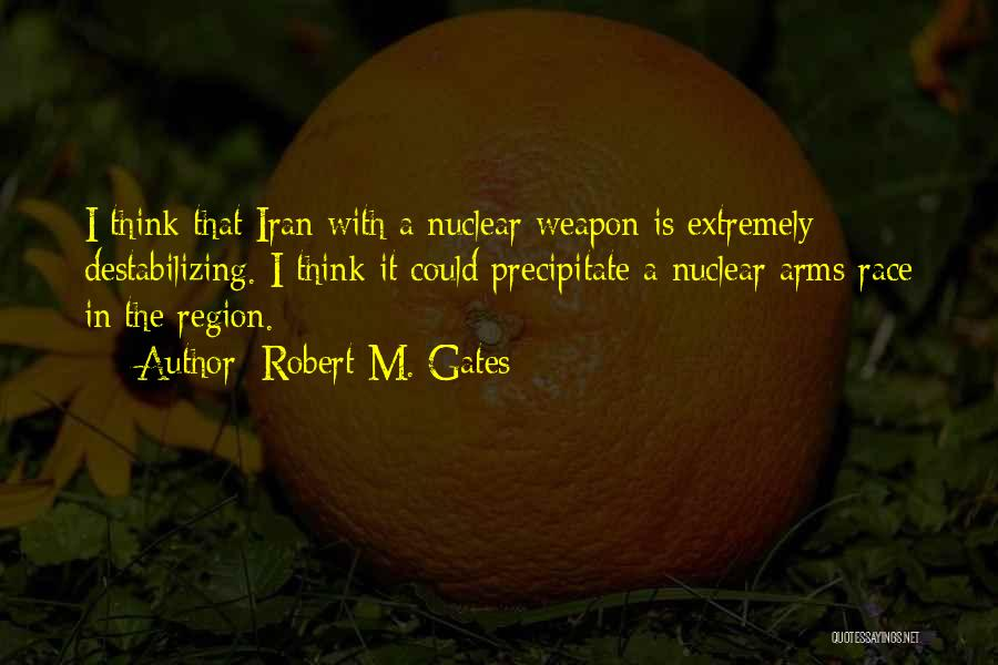 Nuclear Weapon Quotes By Robert M. Gates