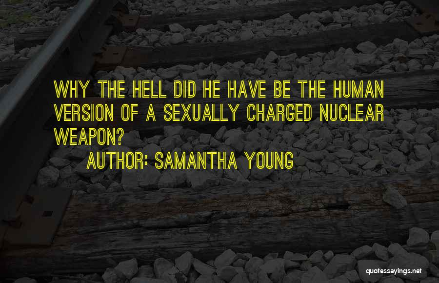 Nuclear Weapon Quotes By Samantha Young
