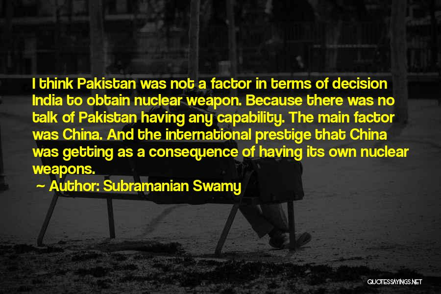 Nuclear Weapon Quotes By Subramanian Swamy