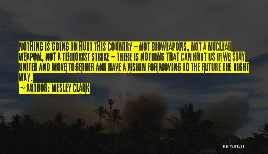 Nuclear Weapon Quotes By Wesley Clark
