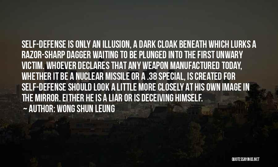 Nuclear Weapon Quotes By Wong Shun Leung