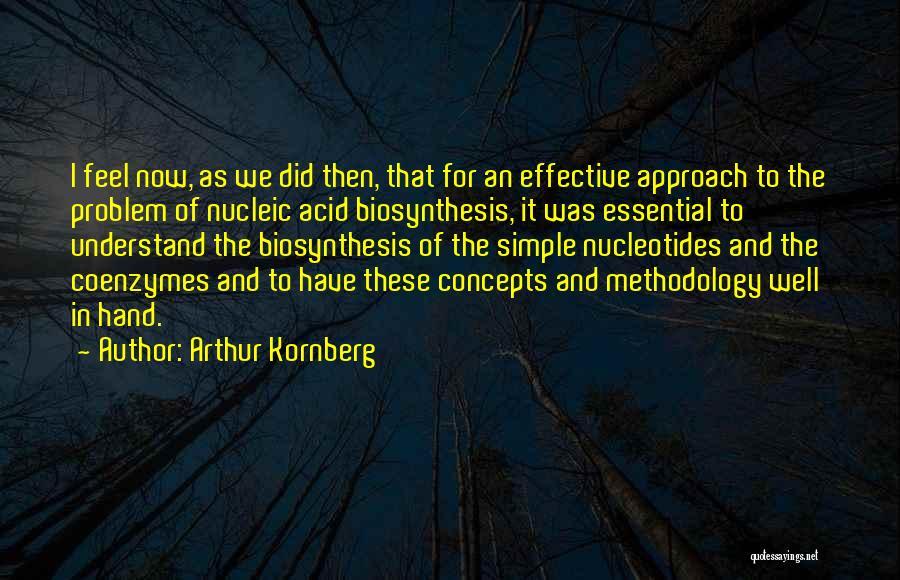 Nucleic Acid Quotes By Arthur Kornberg