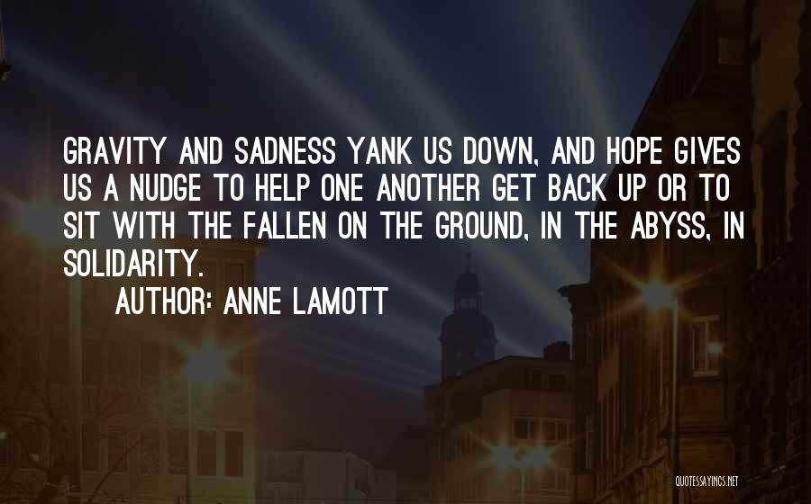 Nudge Quotes By Anne Lamott
