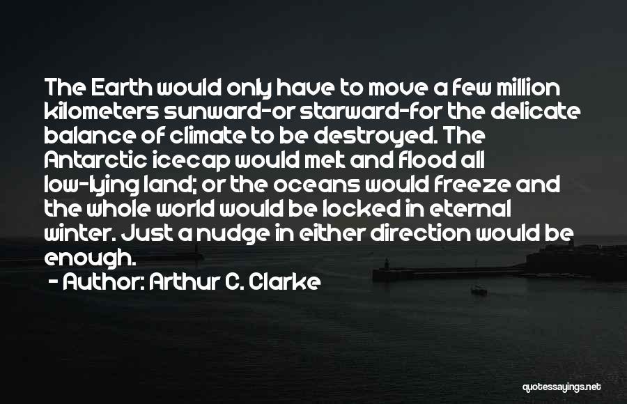 Nudge Quotes By Arthur C. Clarke
