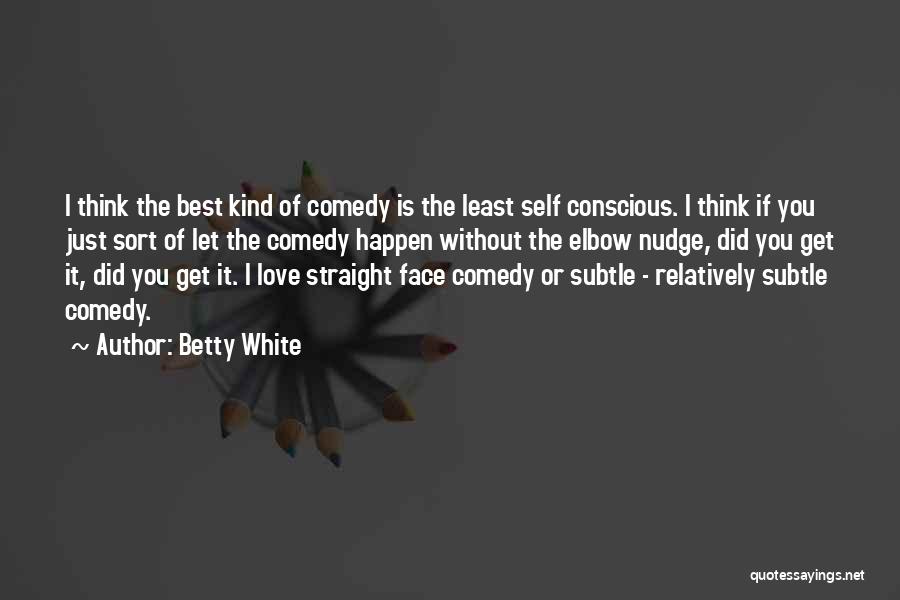 Nudge Quotes By Betty White