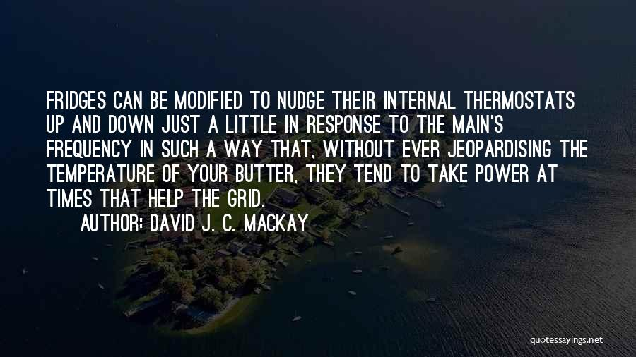 Nudge Quotes By David J. C. MacKay