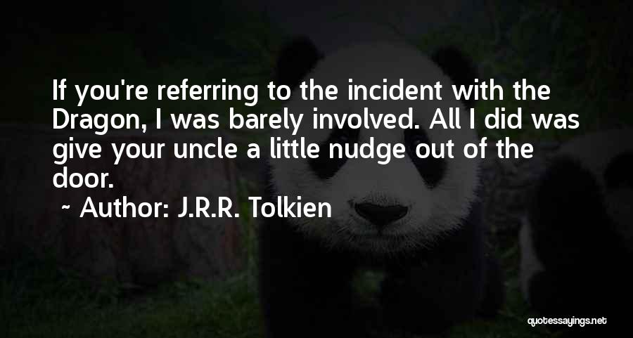 Nudge Quotes By J.R.R. Tolkien
