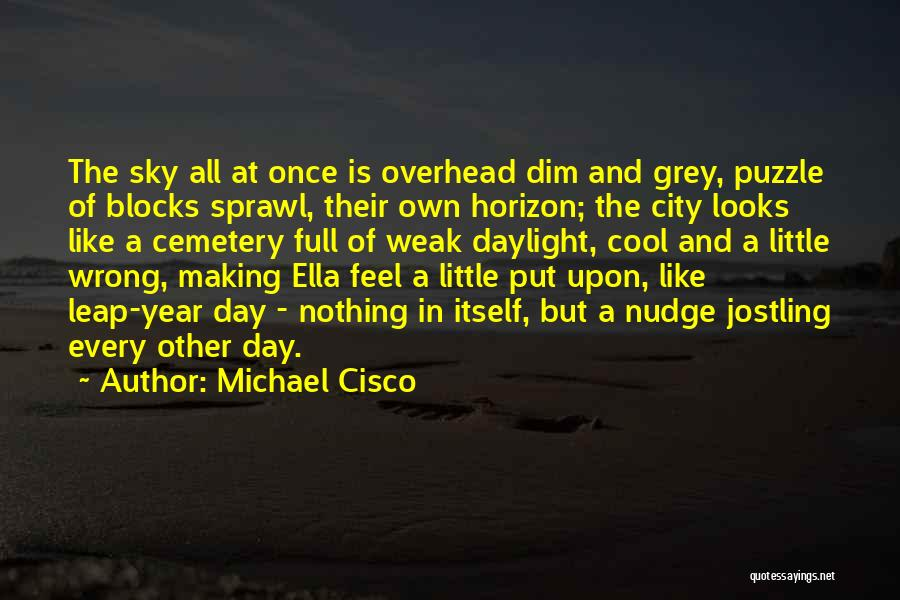 Nudge Quotes By Michael Cisco