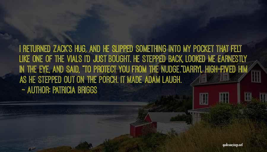 Nudge Quotes By Patricia Briggs