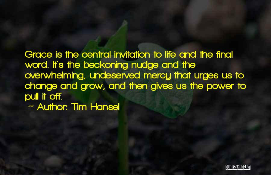 Nudge Quotes By Tim Hansel