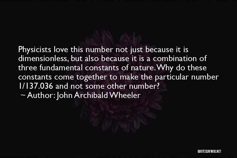 Number 1 Love Quotes By John Archibald Wheeler