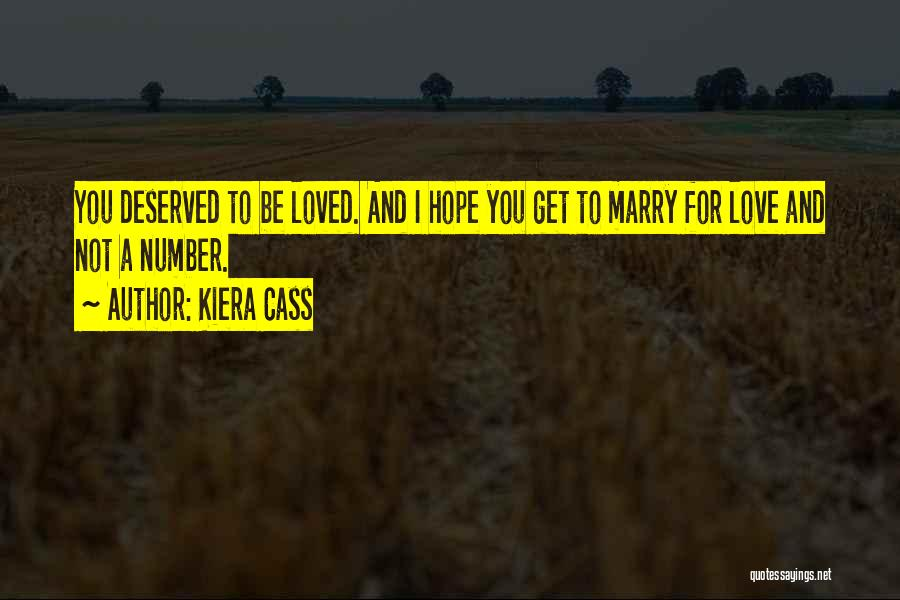 Number 1 Love Quotes By Kiera Cass