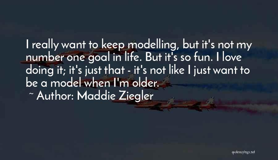 Number 1 Love Quotes By Maddie Ziegler