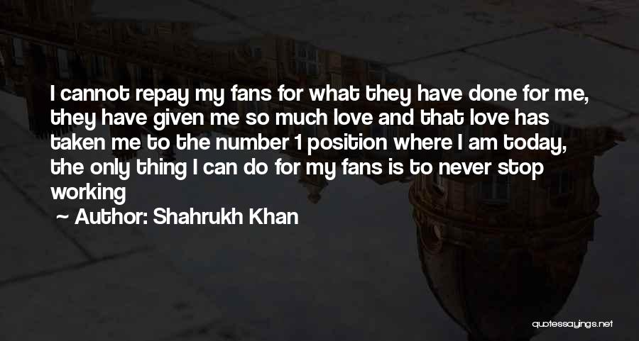 Number 1 Love Quotes By Shahrukh Khan