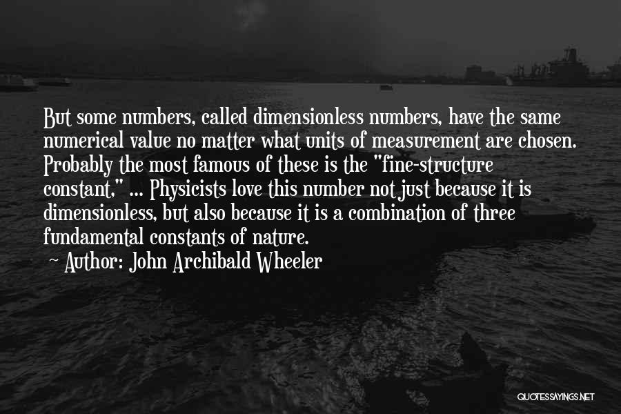 Numerical Love Quotes By John Archibald Wheeler