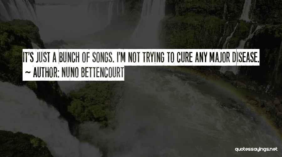 Nuno Bettencourt Quotes 1366447