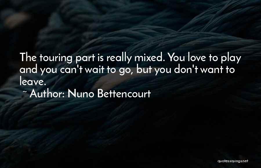 Nuno Bettencourt Quotes 314239