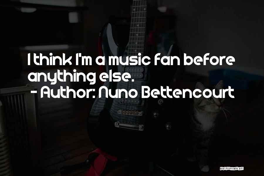 Nuno Bettencourt Quotes 812795