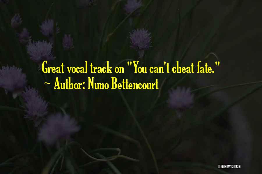 Nuno Bettencourt Quotes 929492