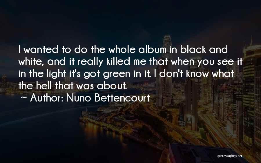 Nuno Bettencourt Quotes 959235