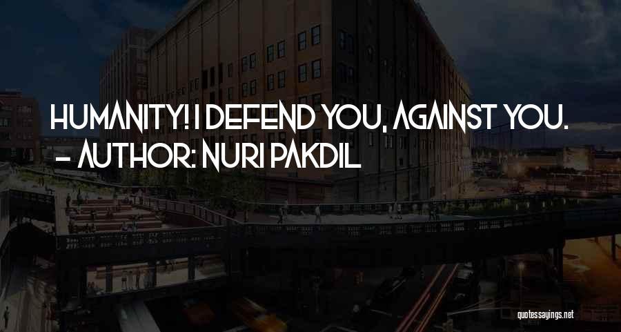 Nuri Pakdil Quotes 2109564