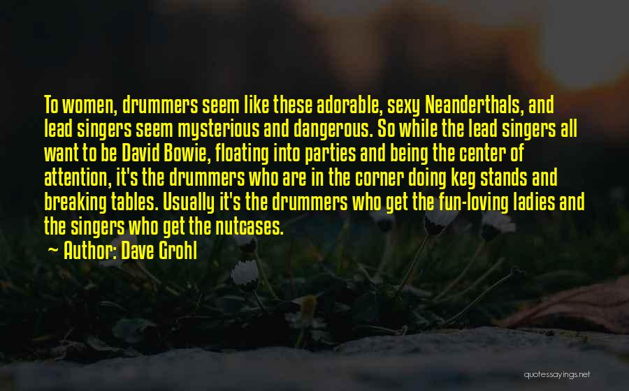 Nutcases Quotes By Dave Grohl