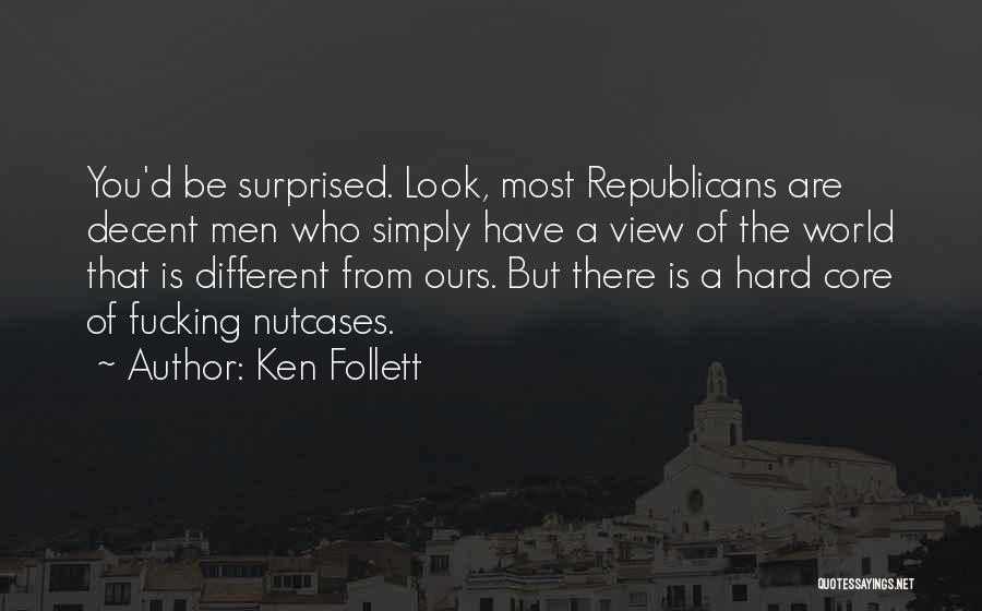 Nutcases Quotes By Ken Follett