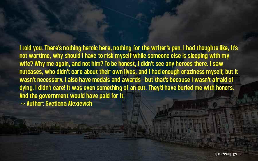 Nutcases Quotes By Svetlana Alexievich
