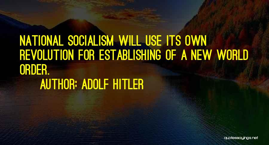 Nwo Order Quotes By Adolf Hitler