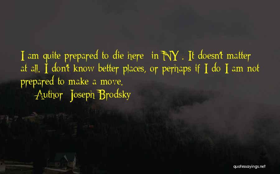 Ny Quotes By Joseph Brodsky
