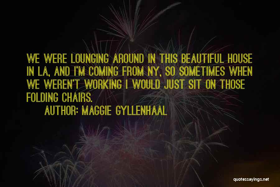 Ny Quotes By Maggie Gyllenhaal