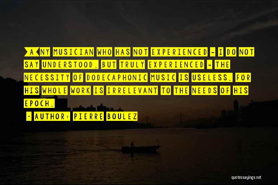 Ny Quotes By Pierre Boulez