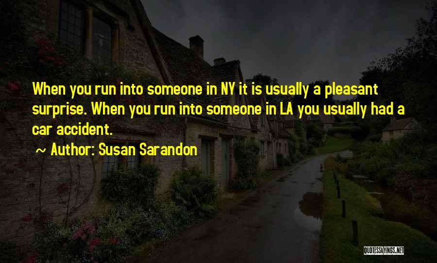 Ny Quotes By Susan Sarandon