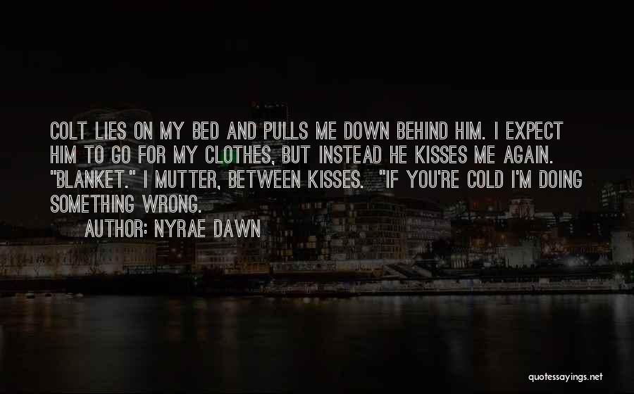 Nyrae Dawn Quotes 1001619