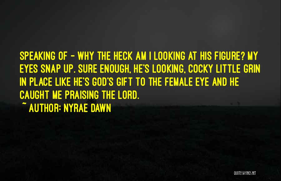 Nyrae Dawn Quotes 1045932