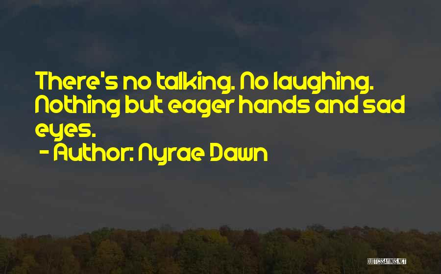 Nyrae Dawn Quotes 1273172