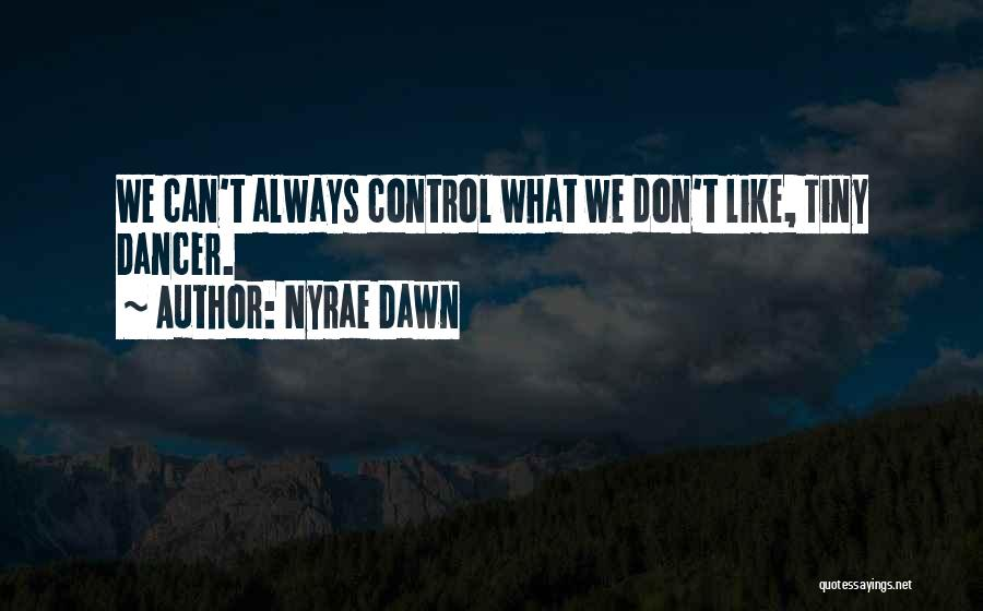 Nyrae Dawn Quotes 141611