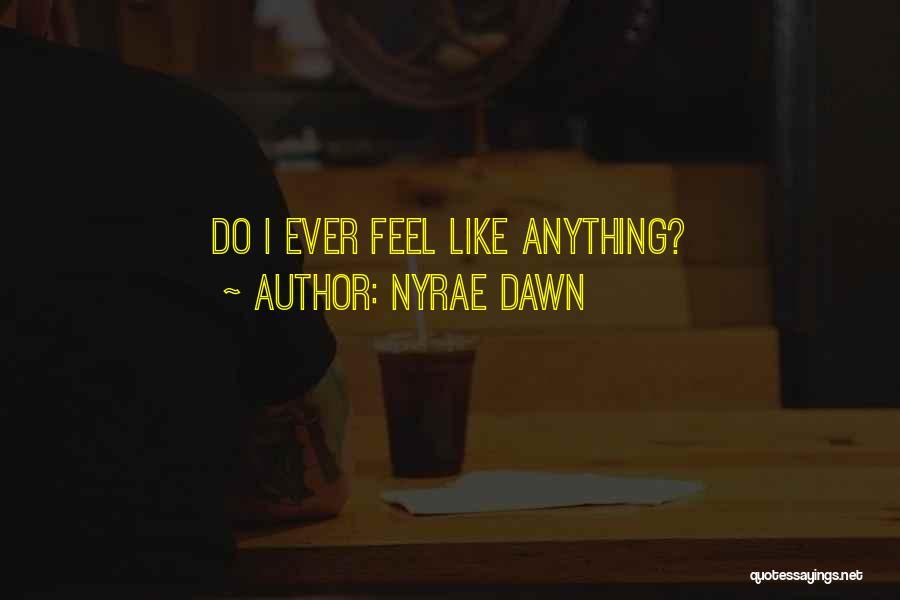 Nyrae Dawn Quotes 1418652