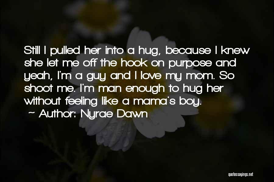 Nyrae Dawn Quotes 1496753