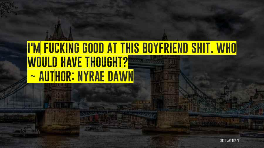 Nyrae Dawn Quotes 1506056