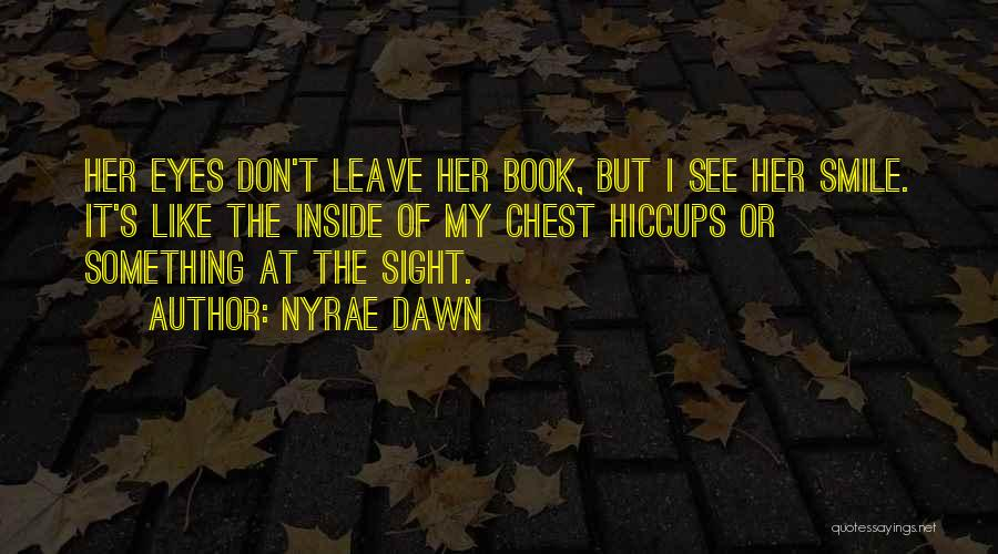 Nyrae Dawn Quotes 1525134