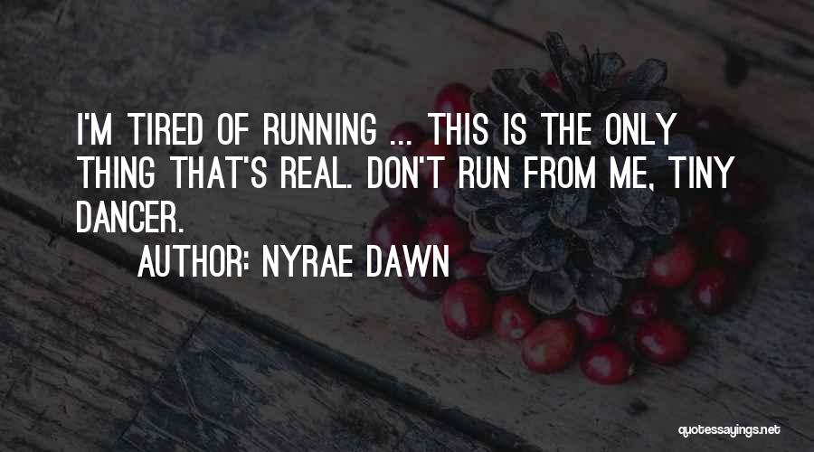 Nyrae Dawn Quotes 1579541