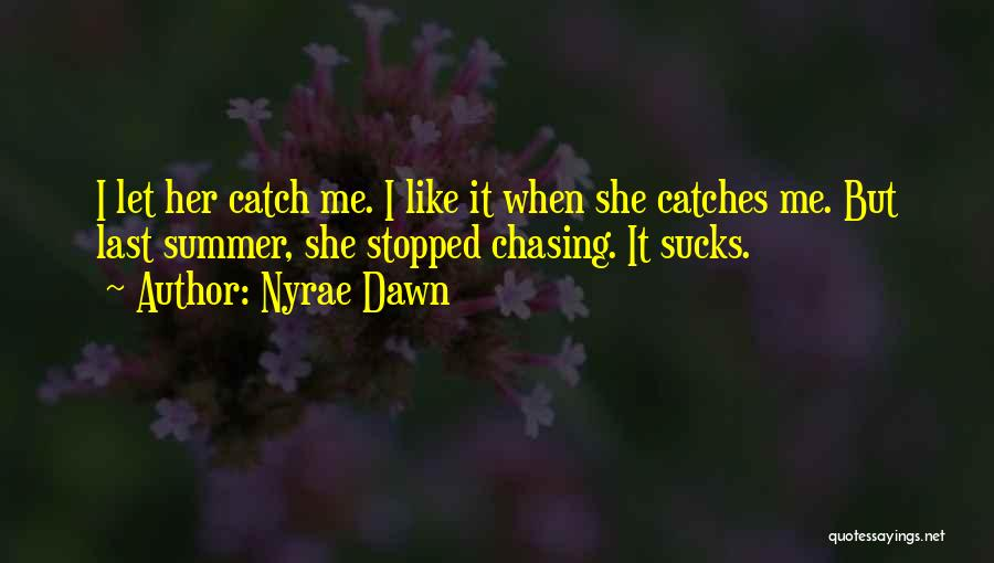 Nyrae Dawn Quotes 1601528