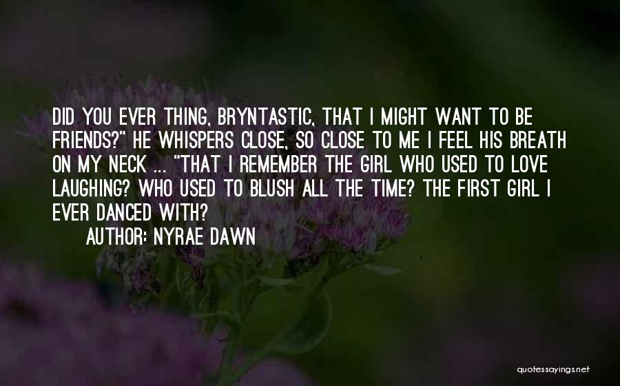 Nyrae Dawn Quotes 2232511