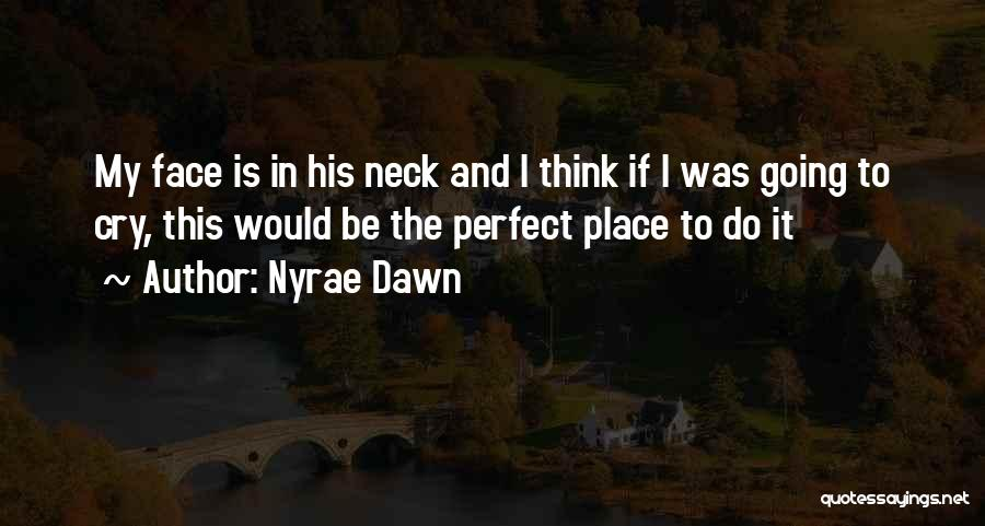 Nyrae Dawn Quotes 2232567